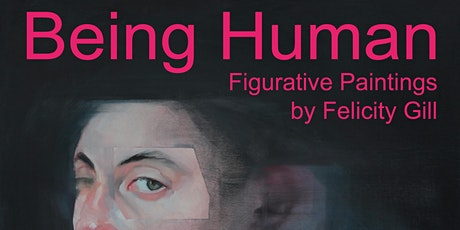 Felicity Gill - Being Human - paintings, drawings and etched surfaces. tickets