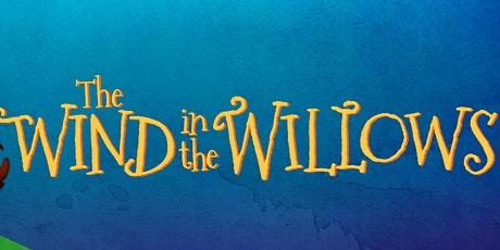 Wind in the Willows  Outdoor Theatre tickets