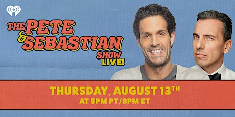 THE PETE AND SEBASTIAN SHOW LIVE! tickets