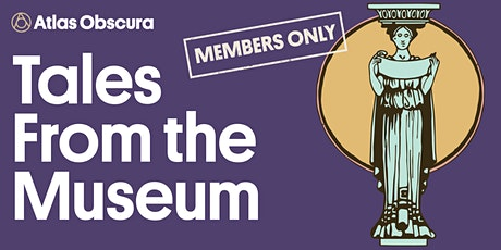 Members Only: Tales From the Museum biglietti