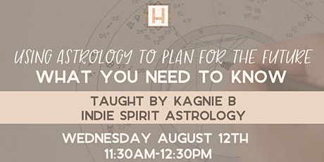 Using Astrology to Plan for the Future: What You Need To Know tickets