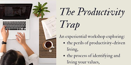 """The Productivity Trap: A Workshop to Stop """"Doing"""" and Start """"Being"""" tickets"""
