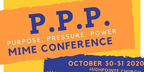 Purpose, Pressure, Power Mime Conference tickets