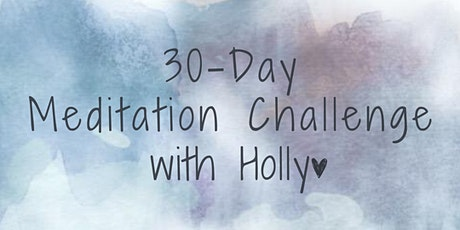 30-Day Meditation Challenge with Holly tickets