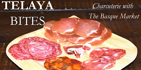 Telaya Bites: Charcuterie with The Basque Market tickets