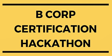 B Corp Certification Hackathon tickets