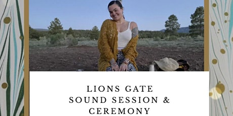 Lion's Gate Sound Session & Ceremony tickets