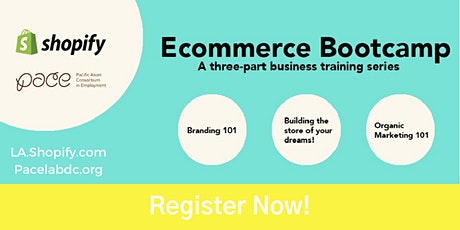 Shopify & PACE-Organic Marketing 101-Ecommerce Bootcamp Training #3 Webinar tickets