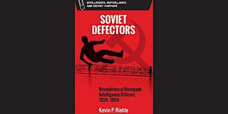 Soviet Defectors: Revelations of Renegade Intelligence Officers, 1924-1954 tickets