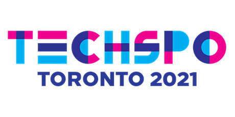 TECHSPO Toronto 2021 Technology Expo (Internet ~ AdTech ~ MarTech) tickets