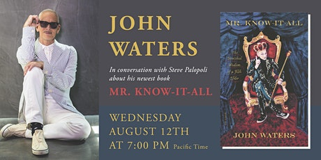 Bookshop Santa Cruz Presents: John Waters | MR. KNOW-IT-ALL tickets