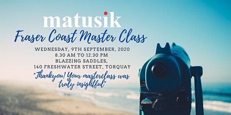 Matusik Fraser Coast Master Class : Wednesday 9th September 2020 tickets