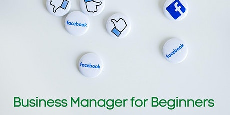 Facebook Business Manager for Beginners - Session 1 tickets