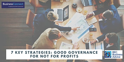 7 key strategies: Good Governance for Not for Profits