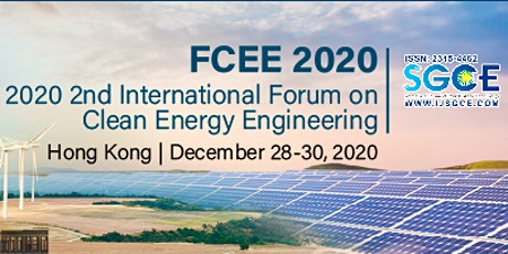 2020 2nd International Forum on Clean Energy Engineering (FCEE 2020) tickets