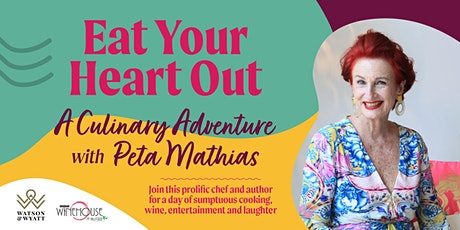 'Eat your heart out'   A Culinary Adventure with Peta Mathias tickets