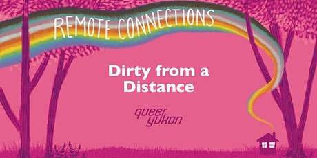 Yukon Pride: Dirty from a Distance tickets