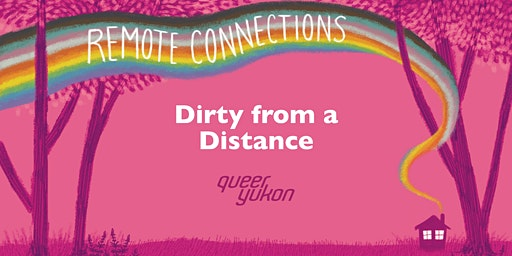 Yukon Pride: Dirty from a Distance