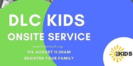 DLC KIDS Onsite 9th August 11:30am Service tickets