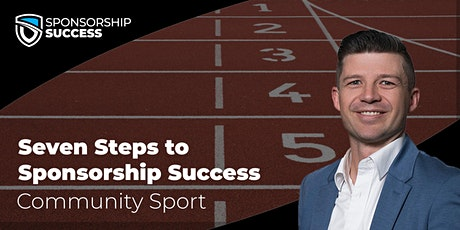 Seven Steps to Sponsorship Success - Community Sport (North) tickets