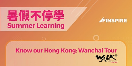 暑假不停學 - Know our Hong Kong: Wanchai Tour​ tickets
