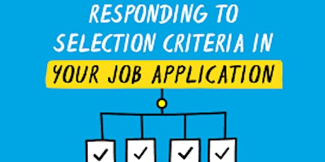 How do I address the Selection Criteria in a Job Application tickets