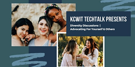 KCWiT TechTalk  Diversity Discussions   Advocating for yourself and others tickets