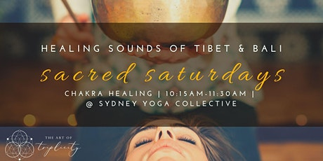 Sacred Saturdays  - Chakra Sound Healing Meditation tickets