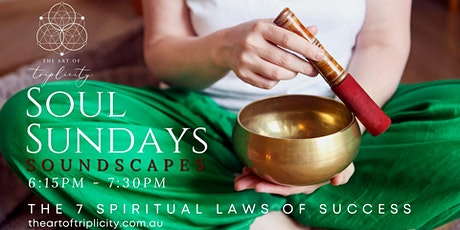 Soul Sundays  - Sound Healing and Meditation (The Law of Pure Potentiality) tickets