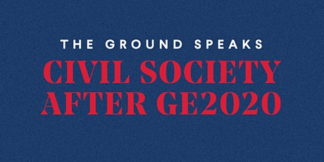 The Ground Speaks: Civil Society After GE2020 tickets