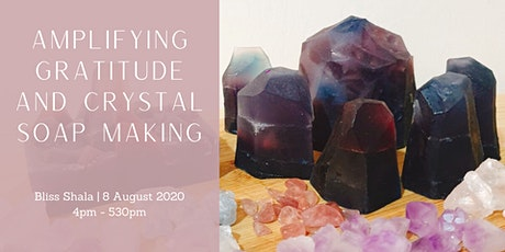 Amplifying Gratitude and Crystal Soap Making Workshop tickets