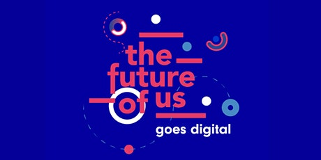 The Future of Us - Goes Digital tickets