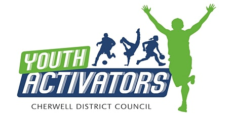 Youth Activator Community Session at Kidlington- 31 Jul- 28 Aug 2020 tickets