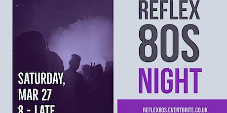 Reflex 80's Night tickets
