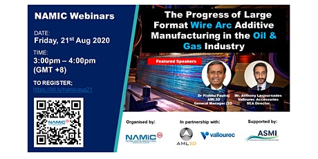 NAMIC Webinars: Progress of Large Format Wire Arc AM within the O&G Space billets