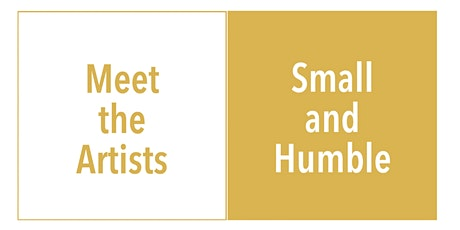 Meet the Artists -  Small and Humble – GOST Group Exhibition tickets