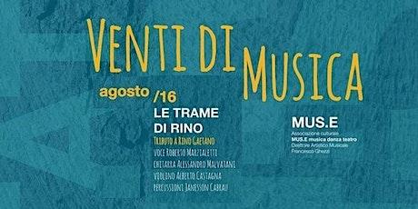 Venti di musica - Le Trame di Rino in concerto - Grottammare biglietti