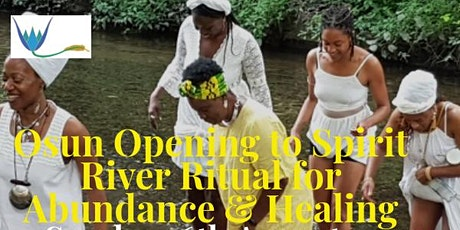 Osun Opening to Spirit River Ritual for Abundance and Healing tickets