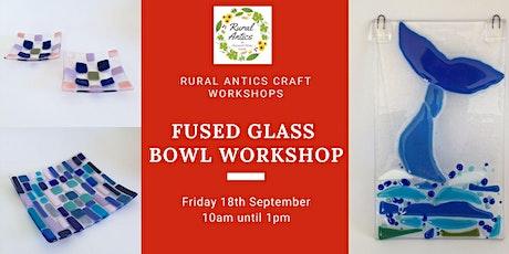 Glass Bowl Workshop tickets