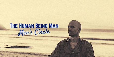 The Human Being Man, Men's Circle tickets