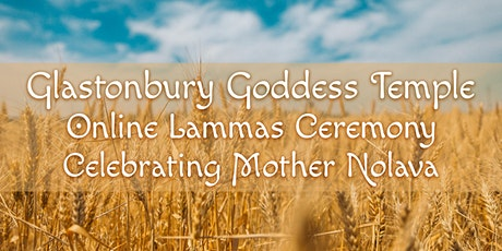 Goddess Temple Lammas Ceremony (Online): Mother Nolava tickets