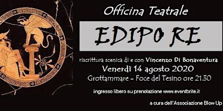 Officina Teatrale - Edipo Re  - Grottammare biglietti