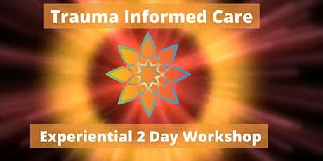 Trauma Informed Care - Experiential 2 Day Workshop billets