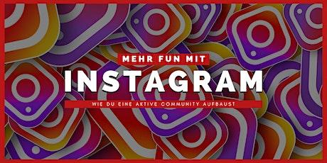 Mehr FUN mit INSTAGRAM - So baust du dir eine aktive Community auf! Tickets