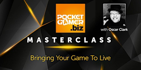 MasterClass: Bringing Your Game To Live tickets