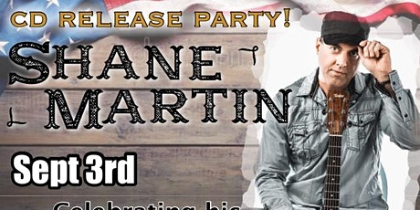 Shane Martin CD RELEASE PARTY-  OUTSIDE! tickets