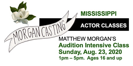Morgan Casting Audition Intensive Workshop | Canton, MS  | Sun. Aug. 23rd tickets