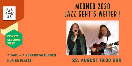 Private Sessions Week - Meoneo - 2020  Jazz geht's weiter Tickets