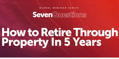 GLOBAL WEBINAR SERIES: How to Retire Through Property in 5 Years tickets