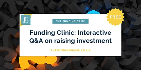 FREE Funding Clinic: a live, interactive Q&A on raising investment tickets